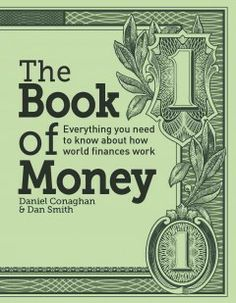 Catalog - The book of money : everything you need to know about how finances work / Daniel Conaghan.