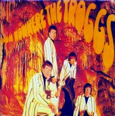 That was yesterday: The Troggs - From nowhere (1966)