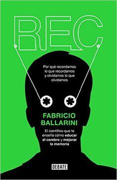En Rec, Fabricio Ballarini te cuenta cómo funciona nuestra memoria, la importancia del factor sorpresa y por qué registramos ciertos recuerdos por encima de otros. http://www.megustaleer.com/libro/rec/ES0146409 http://rabel.jcyl.es/cgi-bin/abnetopac?SUBC=BPSO&ACC=DOSEARCH&xsqf99=1862901+