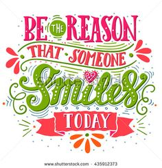 Be the reason that someone smiles today. Hand drawn vintage illustration with hand-lettering and decoration elements for prints on t-shirts and bags, stationary or poster. Art Quotes Funny, Quote Art, Life Quotes, Inspirational Quotes, Funny Sayings, Motivational Quotes, Chalkboard Art Quotes, Typography Quotes, Health Quotes