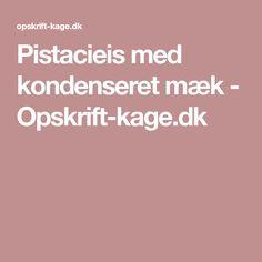 Pistacieis med kondenseret mæk - Opskrift-kage.dk