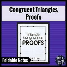 Triangle Congruence Proofs Foldable Practice Booklet - fits in an interactive notebook!