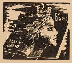 Exlibris by Jozsef Menyhart from Czechoslovakia for Dezsö Nagy - Book Bird Woman Portrait - Wood engraving Engraving Printing, Wood Engraving, Ex Libris, Book Markers, Illustrations And Posters, Book Design, Vintage Posters, The Book, Book Art