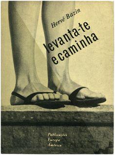 Levanta-te e caminha, Hervé Bazin, Publicações Europa América, design Sebastião Rodrigues, 1962