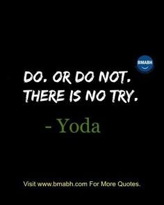 Famous Yoda Quotes From Star Wars - Do. Or do not. famous quotes Famous Yoda Quotes From Star Wars Famous Movie Quotes, Quotes By Famous People, Quotes To Live By, Famous Star Wars Quotes, Famous Quotes From Books, Famous Short Quotes, Yoda Quotes, Me Quotes, Motivational Quotes