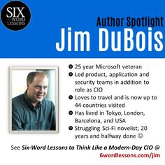Meet Six-Word Lessons author Jim DuBois: former world aspiring novelist Six Words, Computer Technology, Autism Awareness, Microsoft, Things To Think About, Acting, Investing, Sci Fi, Environment