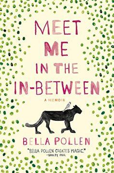 Meet Me In The In-Between: A Memoir by Bella Pollen