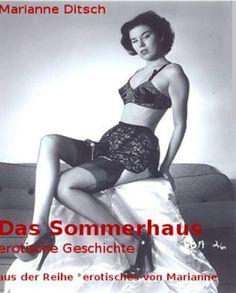 """Das Sommerhaus - erotische Geschichte: aus der Reihe """"erotisches von Marianne"""" von Marianne Ditsch, http://www.amazon.de/dp/B00DVDLT4O/ref=cm_sw_r_pi_dp_lzsHsb19SFDQM"""