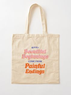 Many beginnings come from painful endings. Words of printed on a compact, easy to carry bag. If you're looking for something sturdier, check out the premium All Over Print Tote Bag. Printed Tote Bags, Canvas Tote Bags, Custom Tote Bags, Cute Bags, Reusable Tote Bags, Shopping Bag, Patterns, Leather, Bag Design