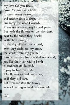 Floating down the river. Best Poems, Down The River, Amazing Poems, My Love