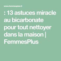 : 13 astuces miracle au bicarbonate pour tout nettoyer dans la maison   FemmesPlus
