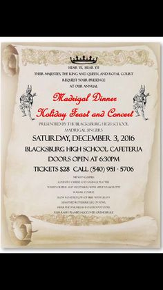 The Blacksburg High School Madrigal Singers presents Madrigal Dinner: Holiday Feast and Concert on Saturday, December 3, 2016 in the Blacksburg High School cafeteria. Admission is $28 per person.
