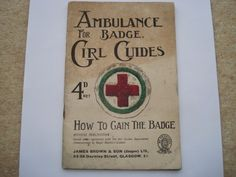 1924 AMBULANCE BADGE FOR GIRL GUIDES HOW TO GAIN THE BADGE OFFICIAL REVISED BOOK | eBay