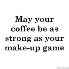 Cos we are dead serious with makeup and coffee too. Hope you had one great Tuesday. :@quotesofmakeup #makeupquotes #makeup http://ift.tt/2h5u1yT