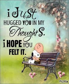 Hug Quotes, Funny Quotes, Life Quotes, Friend Quotes, Charlie Brown Quotes, Charlie Brown And Snoopy, Peanuts Quotes, Snoopy Quotes, Snoopy Pictures