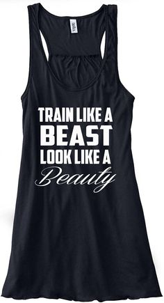 Train Like a Beast Look Like a Beauty Gym Tank Top Flowy Racerback Workout Custom Colors You Choose Size & Colors. $24.00, via Etsy.