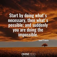 Start by doing what's #necessary, then what's #possible and suddenly you are doing the #impossible   #quoteoftheday #wisequote #success #motivation #focus #riseandgrind #shine #suceed #everyday #startup #lifestyle #entrepreneur #student #nootropics #supplements #omnimind