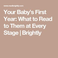 Your Baby's First Year: What to Read to Them at Every Stage | Brightly