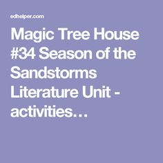 Free Magic Tree House Season Of The Sandstorms Study Unit Worksheets For Teachers To Print Comprehension By Chapter Vocabulary Challenges