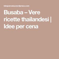 Busaba – Vere ricette thailandesi | Idee per cena