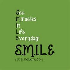 Smiled: See miracles in life every day