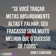 """""""Se você traçar metas absurdamente altas e falhar, seu fracasso será muito melhor que o sucesso de todos"""" – James Cameron . . . . . . #ServerPro #ServerProBr #SIte #CriarSite #AluguelDeSite #FazerSite #NegocioDigital #Marketing #MarketingDigital #Blog #Digital #Empreendedorismo #Sucesso #Resultado #Negocios #MktDigital #Motivação #Motivacao #Determinacao #Determinação #Foco"""