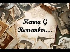 Kenny G - Remember Kinds Of Music, My Music, Kenny G, Saxophone, Musical, Music Videos, Singing, Romantic, Instrumental