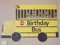 Preschool Birthday board room enhancement: Made a School Bus with 1 window representing each month.  The child with a birthday in that month is in the window