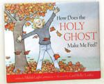 How Does the Holy Ghost Make Me Feel? [DB5035886] - $17.99 : Boyd's LDS Books, Family owned and operated since 1976
