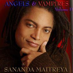 Sananda Maitreya - Angels & Vampires