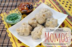 The Starving Chef | Momos are a simple and traditional food from Nepal. Served alongside a mint chutney, you will be transported to the Himalayas with the flavors in this dish.