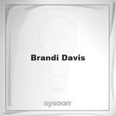 Brandi Davis: Page about Brandi Davis #member #website #sysoon #about