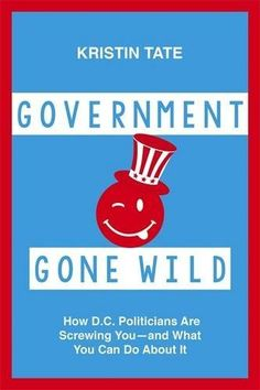 Government Gone Wild: How D.C. Politicians Are Taking You... https://www.amazon.com/dp/1455566241/ref=cm_sw_r_pi_dp_37ezxbKYRHEJ3