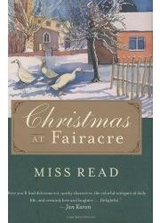 BOOK REVIEW: CHRISTMAS AT FAIRACRE - A collection of three heartwarming Christmas stories set in Miss Read's cozy English village of Fairacre. Ages 14+