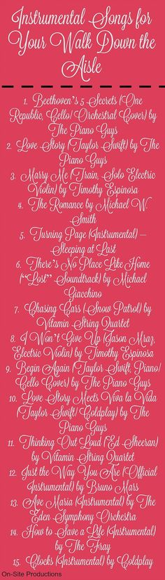 15 *INSTRUMENTAL* Songs to Play for your walk down the aisle. Oh my, these are soooo beautiful!!!!