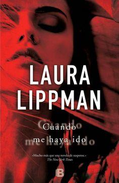 Pero Qué Locura de Libros.: CUANDO ME HAYA IDO de Laura Lippman