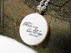 "Inspiring Poetry Quote Art Necklace ""Miles to go before I sleep..."" from Robert Frost - Inspirational Jewelry"
