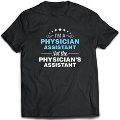 Physician Assistant T-Shirt. Physician Assistant tee by TeeDino