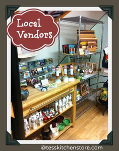 Support Local Vendors & Artists at Tess' Kitchen Store!