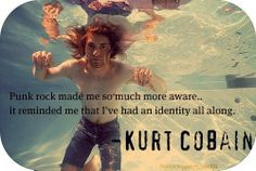 Kurt Cobain...he always knows just what to say..