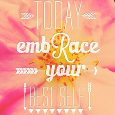 today embrace your best self Happy Friday!!