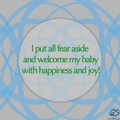 Putting fear aside and welcoming baby with joy. For more info about HypnoBirthing - The Mongan Method visit us at GentleSurge.com. #hypnobirthing #affirmations #birthaffirmations #birth #Madison