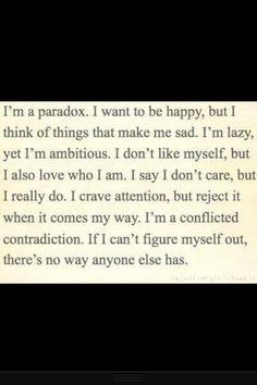 Paradox of my life #quote