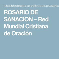 ROSARIO DE SANACION – Red Mundial Cristiana de Oración