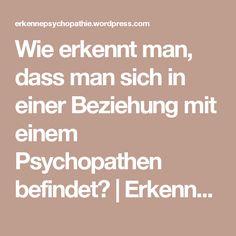 Wie erkennt man, dass man sich in einer Beziehung mit einem Psychopathen befindet? | Erkenne Psychopathie