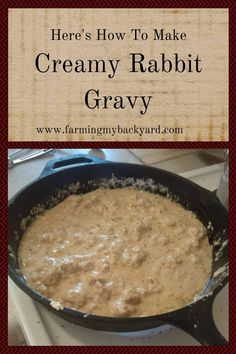 Here's How To Make Creamy Rabbit Gravy Farming My Backyard is part of Meat rabbits - What can you cook with rabbit meat Just about anything! Here's how to make creamy rabbit gravy to serve over rice or pasta Wild Game Recipes, Meat Recipes, Real Food Recipes, Cooking Recipes, Rabbit Recipes, Cooking Games, Cooking Classes, Quail Recipes, Recipies