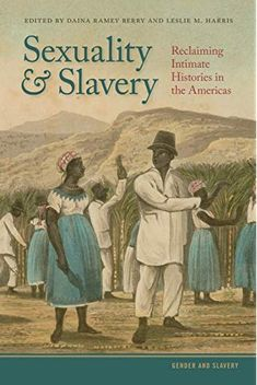 """Read """"Sexuality and Slavery Reclaiming Intimate Histories in the Americas"""" by Trevor Burnard available from Rakuten Kobo. In this groundbreaking collection, editors Daina Ramey Berry and Leslie M. Harris place sexuality at the center of slave. Black History Books, Black History Facts, Black Books, African American Books, Black Authors, History Education, Slavery History, African American History, World History"""