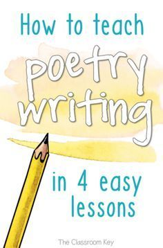 How to Teach Poetry Writing in 4 Easy Lessons, especially designed for elementary teachers Get Outstanding Poetry from Kids With 4 Simple Skills - The Classroom Key Paragraph Writing, Narrative Writing, Persuasive Writing, Writing Workshop, Writing Rubrics, Opinion Writing, Poetry Lessons, Writing Lessons, Writing Ideas