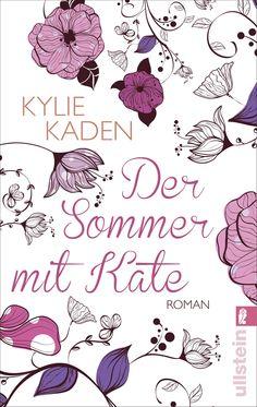 Kylie Kaden: Der Sommer mit Kate (Ullstein Verlag) #Liebe #Bücher