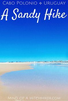 Cabo Polonio, a quaint town in Uruguay with fantastic beaches and heaps of peace.